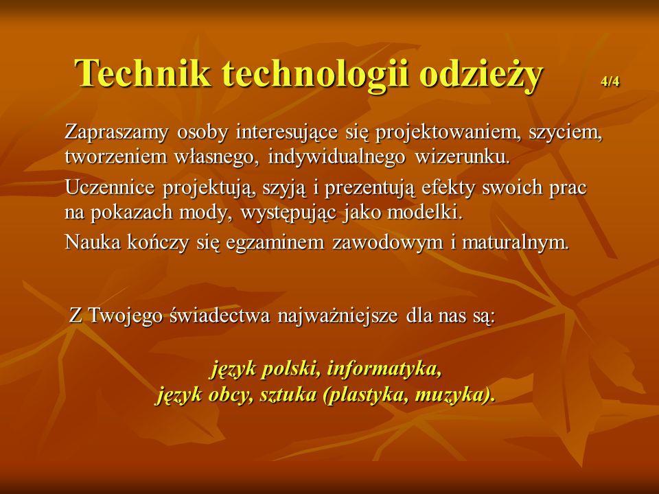 język polski, informatyka, język obcy, sztuka (plastyka, muzyka).