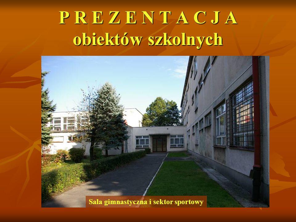 P R E Z E N T A C J A obiektów szkolnych