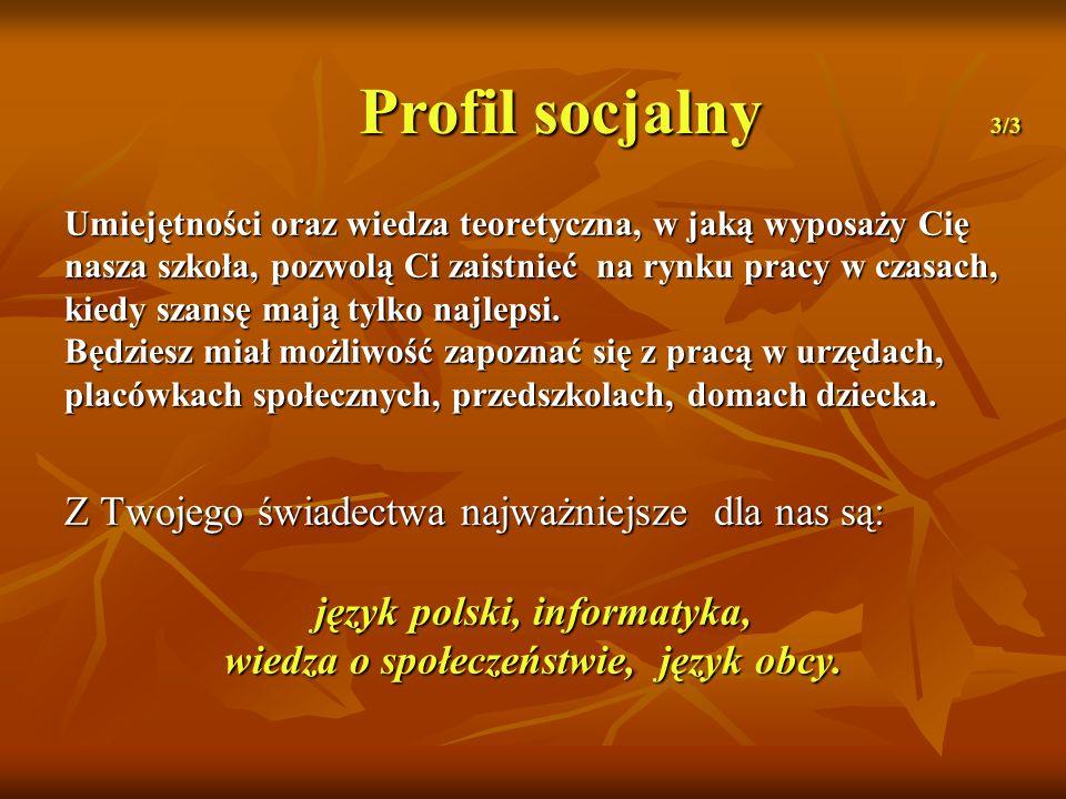 język polski, informatyka, wiedza o społeczeństwie, język obcy.