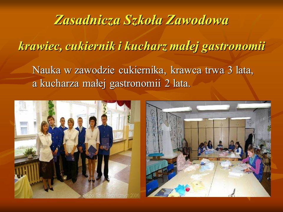 Zasadnicza Szkoła Zawodowa krawiec, cukiernik i kucharz małej gastronomii
