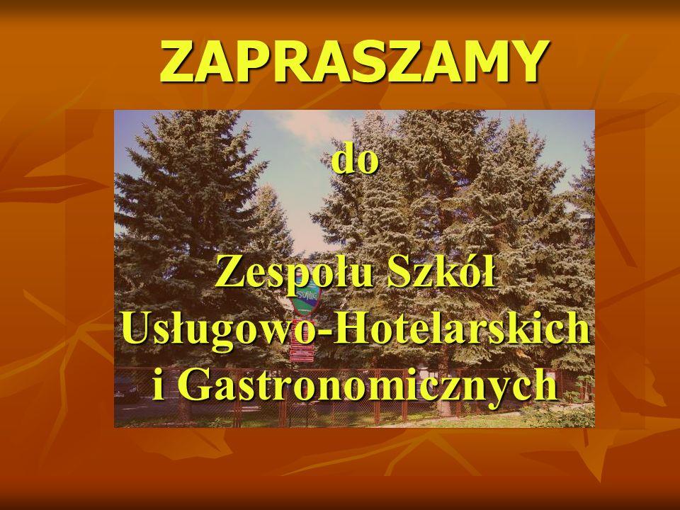 do Zespołu Szkół Usługowo-Hotelarskich i Gastronomicznych