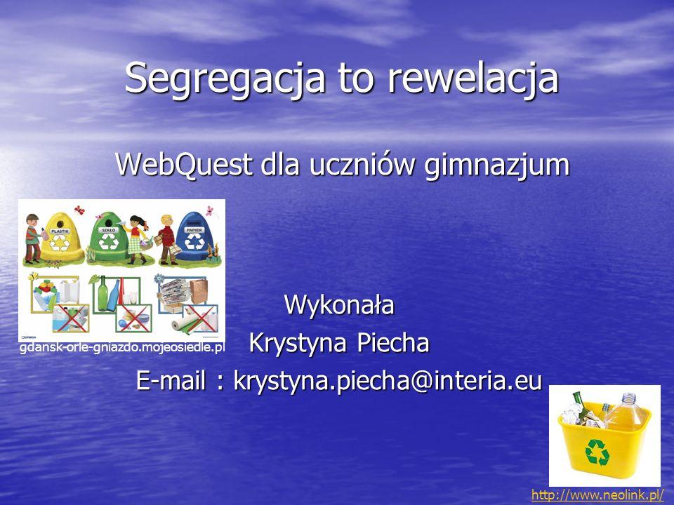 Segregacja to rewelacja WebQuest dla uczniów gimnazjum
