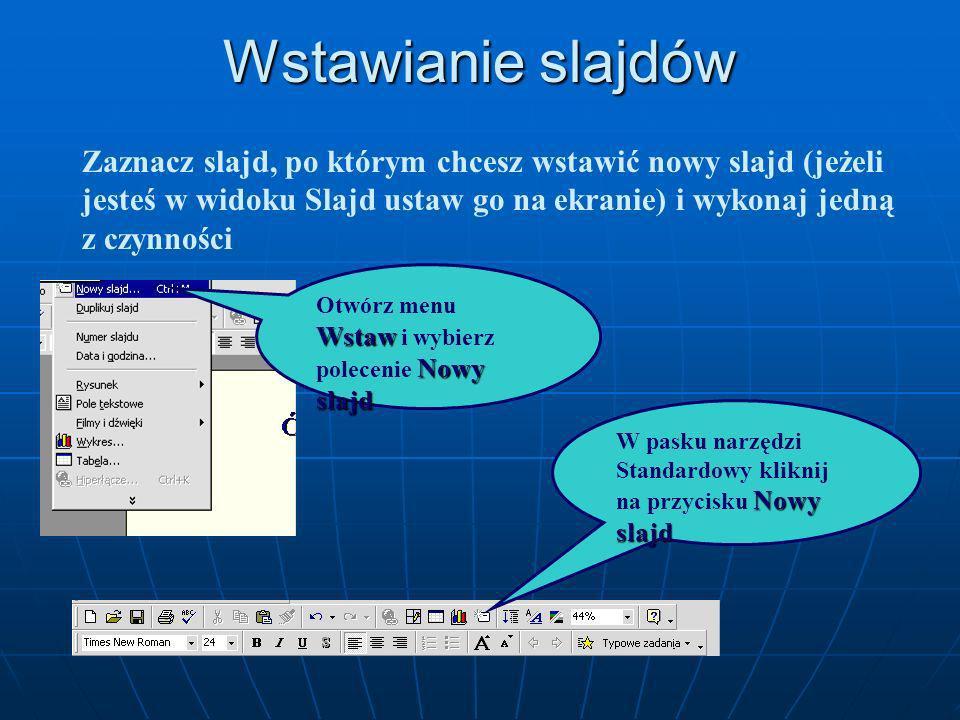 Wstawianie slajdówZaznacz slajd, po którym chcesz wstawić nowy slajd (jeżeli jesteś w widoku Slajd ustaw go na ekranie) i wykonaj jedną z czynności.