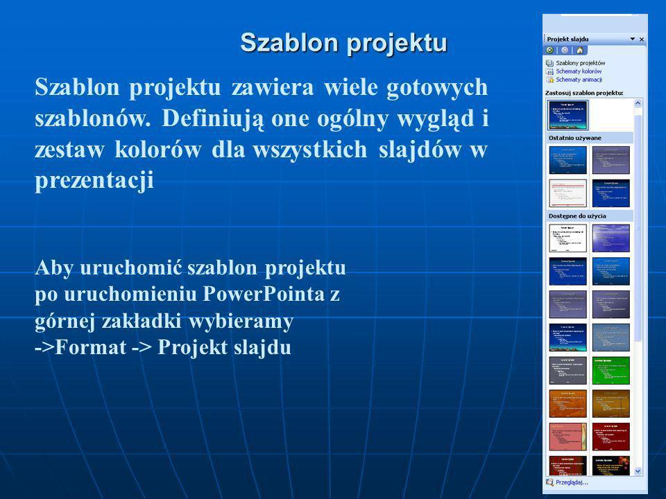 Szablon projektuSzablon projektu zawiera wiele gotowych szablonów. Definiują one ogólny wygląd i zestaw kolorów dla wszystkich slajdów w prezentacji.