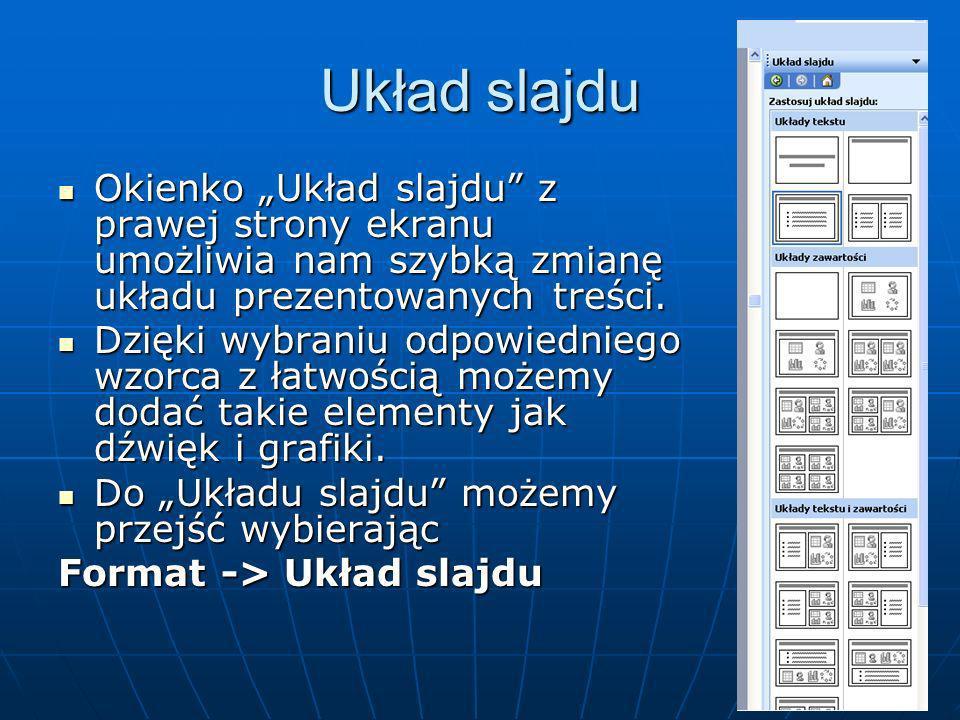 """Układ slajduOkienko """"Układ slajdu z prawej strony ekranu umożliwia nam szybką zmianę układu prezentowanych treści."""