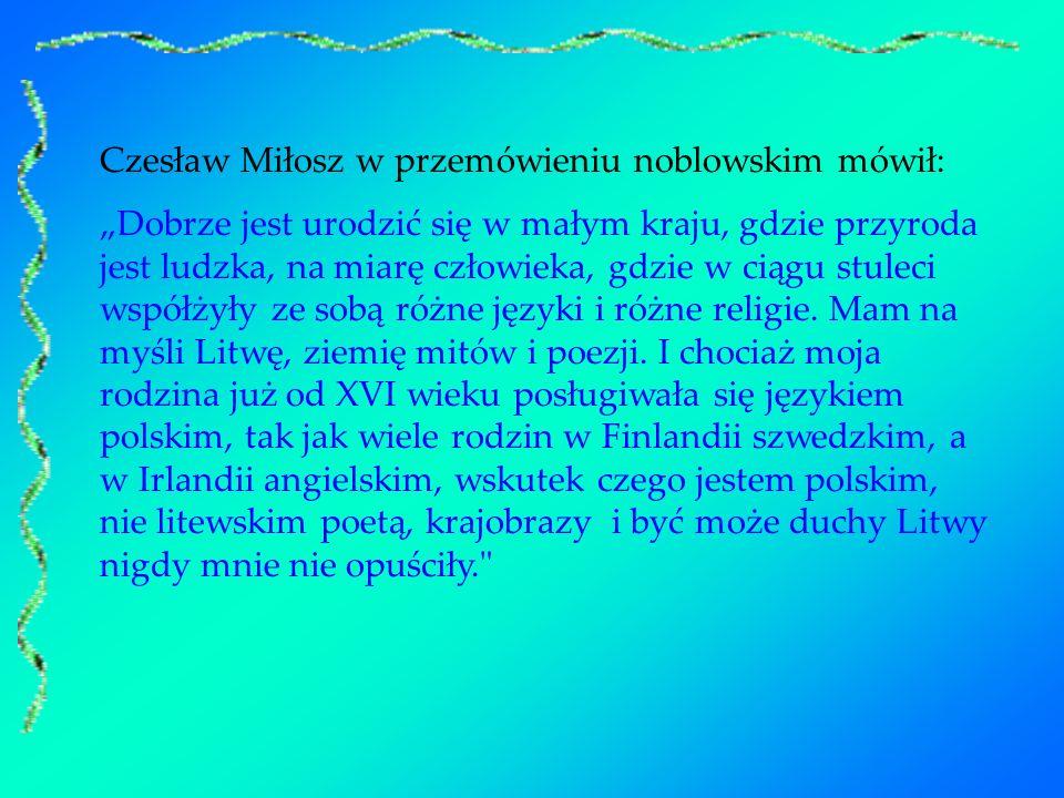 Czesław Miłosz w przemówieniu noblowskim mówił: