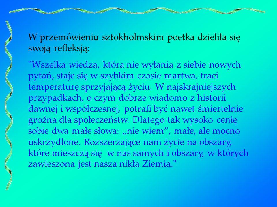 W przemówieniu sztokholmskim poetka dzieliła się swoją refleksją: