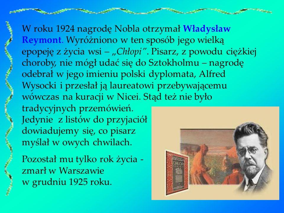 W roku 1924 nagrodę Nobla otrzymał Władysław Reymont