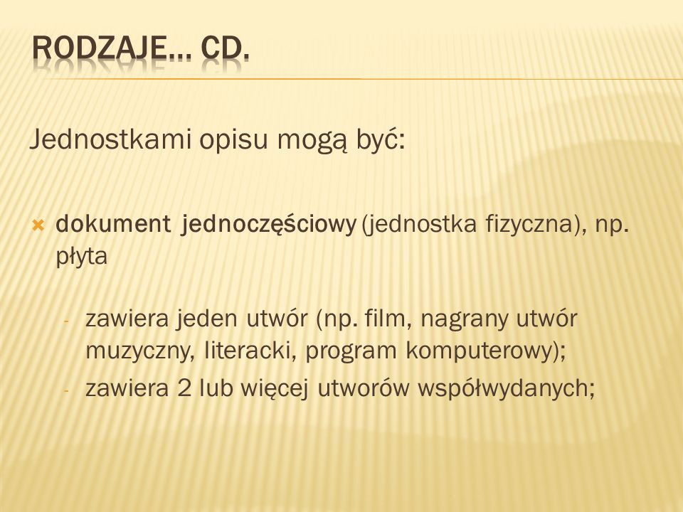 Rodzaje… cd. Jednostkami opisu mogą być: