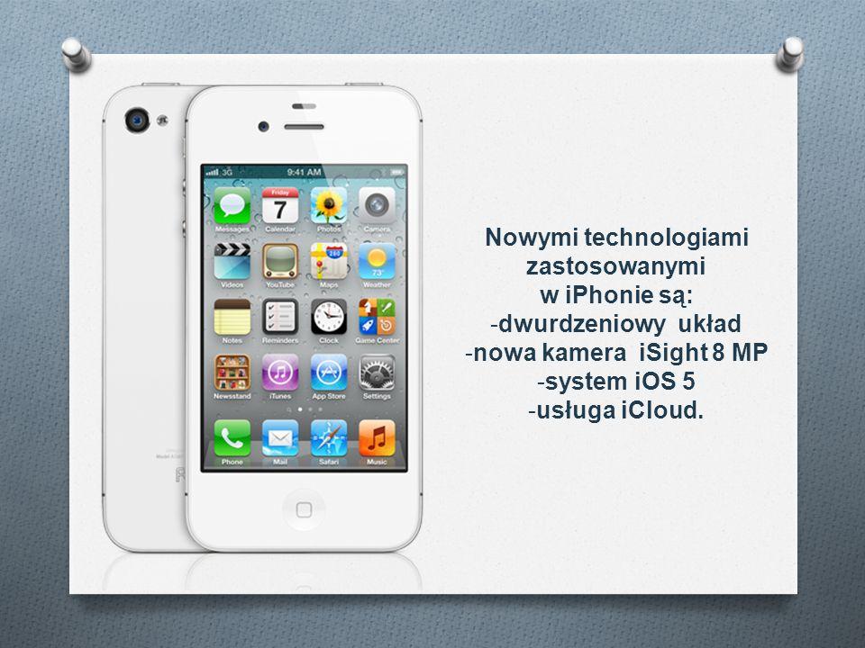 Nowymi technologiami zastosowanymi w iPhonie są: