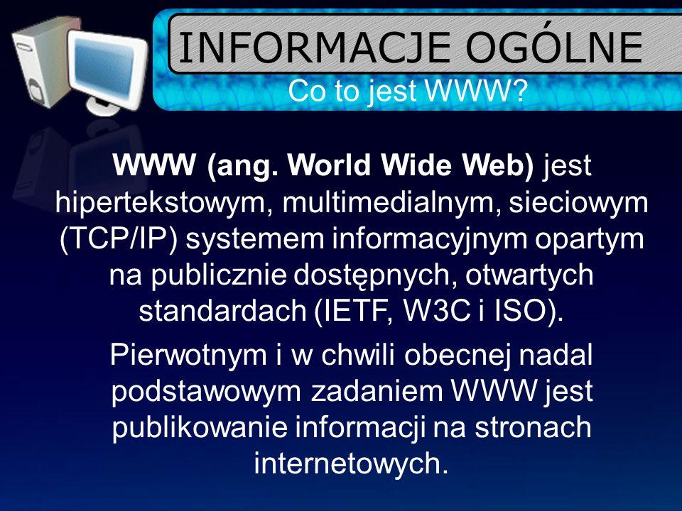 INFORMACJE OGÓLNE Co to jest WWW