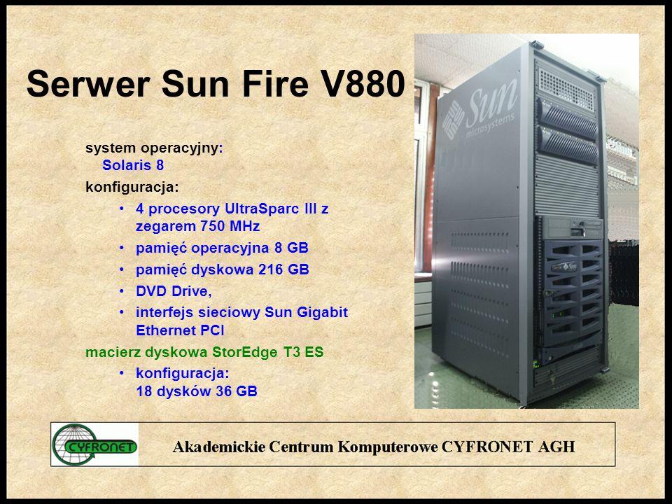 Serwer Sun Fire V880 system operacyjny: Solaris 8 konfiguracja: