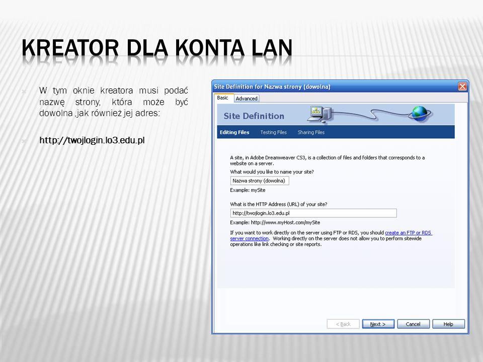 Kreator dla konta lan W tym oknie kreatora musi podać nazwę strony, która może być dowolna ,jak również jej adres:
