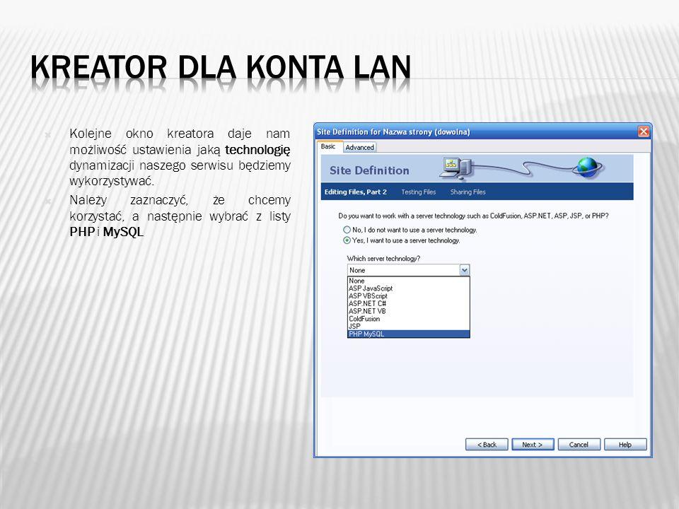 Kreator dla konta lan Kolejne okno kreatora daje nam możliwość ustawienia jaką technologię dynamizacji naszego serwisu będziemy wykorzystywać.