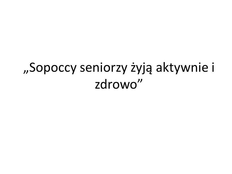 """""""Sopoccy seniorzy żyją aktywnie i zdrowo"""