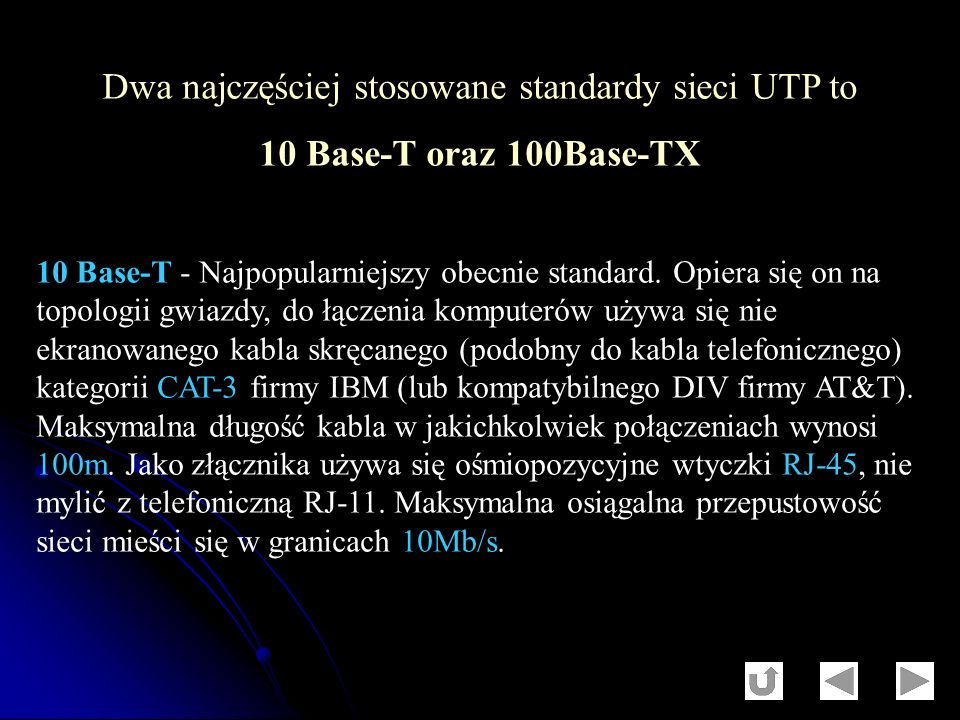 Dwa najczęściej stosowane standardy sieci UTP to