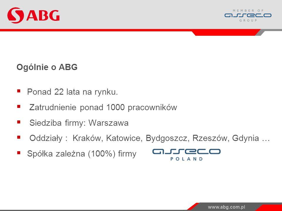 Ogólnie o ABG Ponad 22 lata na rynku. Zatrudnienie ponad 1000 pracowników. Siedziba firmy: Warszawa.