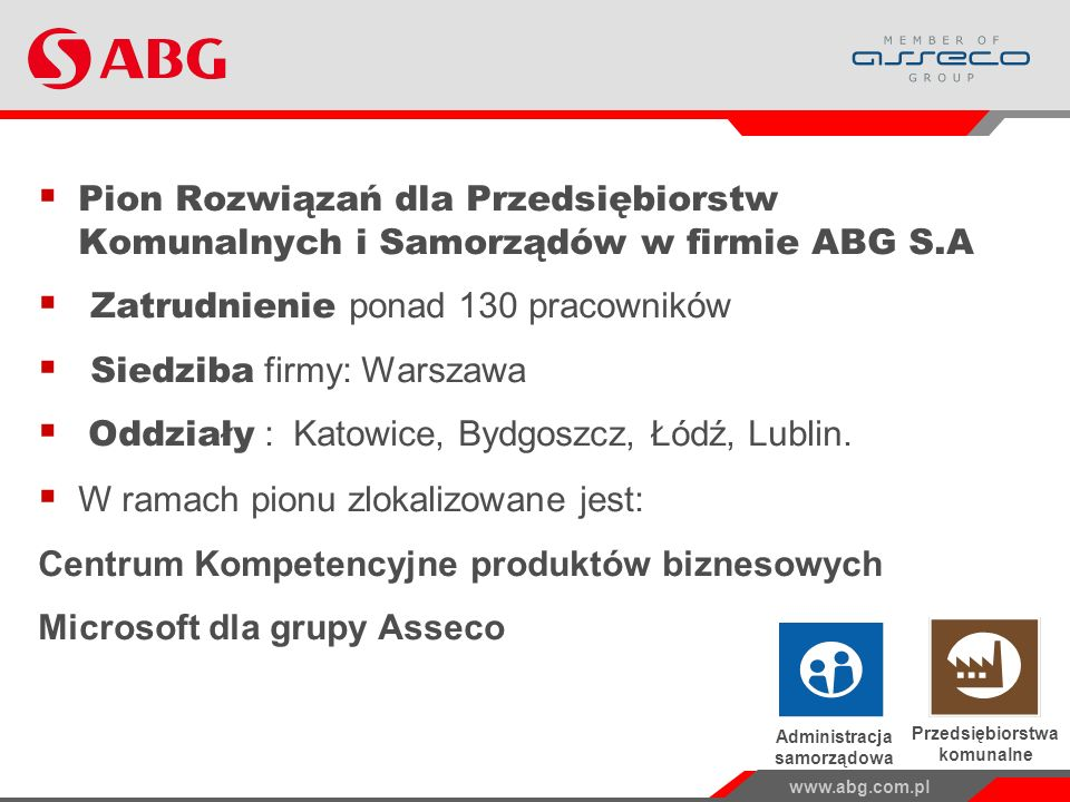 Zatrudnienie ponad 130 pracowników Siedziba firmy: Warszawa