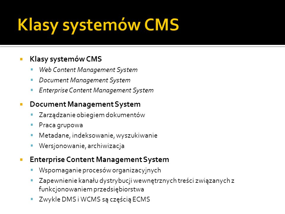 Klasy systemów CMS Klasy systemów CMS Web Content Management System