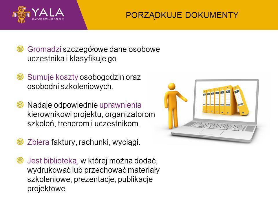 PORZĄDKUJE DOKUMENTY Gromadzi szczegółowe dane osobowe uczestnika i klasyfikuje go. Sumuje koszty osobogodzin oraz osobodni szkoleniowych.