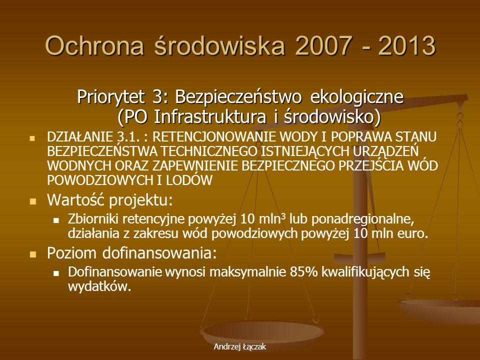 Ochrona środowiska 2007 - 2013 Priorytet 3: Bezpieczeństwo ekologiczne (PO Infrastruktura i środowisko)