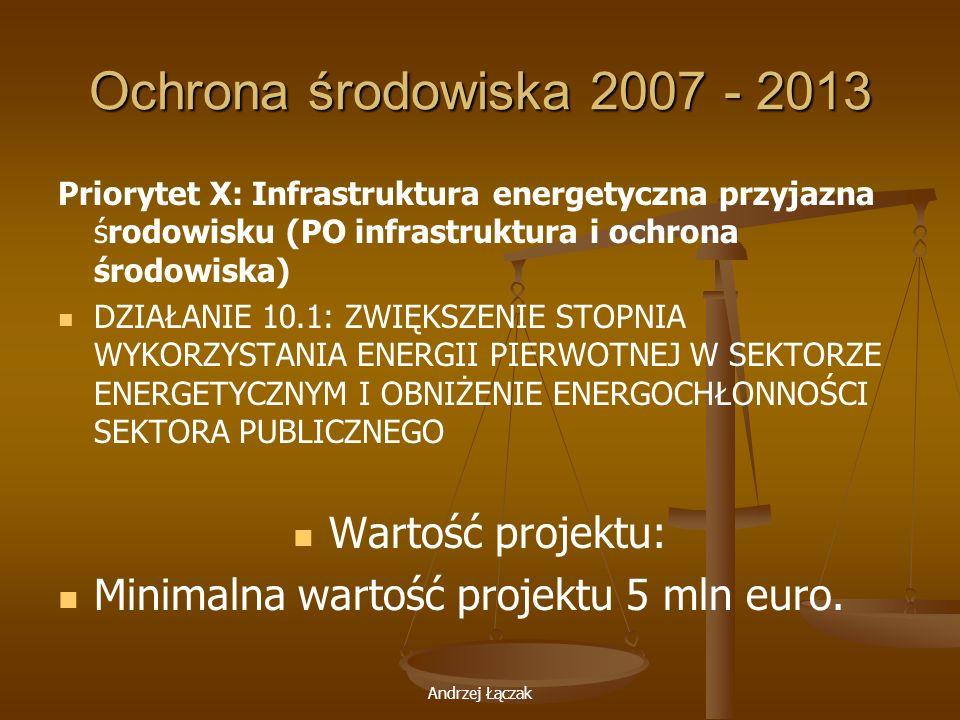 Ochrona środowiska 2007 - 2013 Wartość projektu: