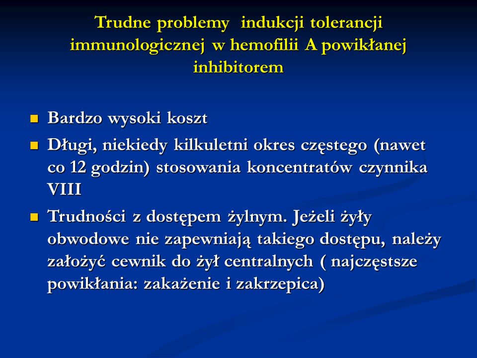 Trudne problemy indukcji tolerancji immunologicznej w hemofilii A powikłanej inhibitorem