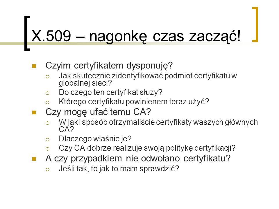 X.509 – nagonkę czas zacząć! Czyim certyfikatem dysponuję