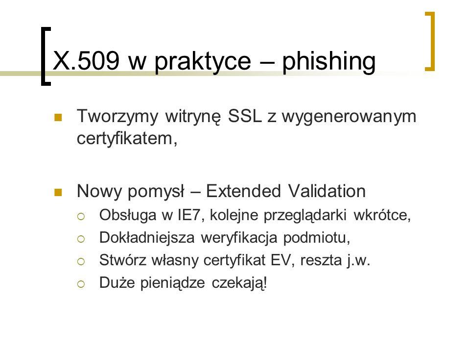 X.509 w praktyce – phishing Tworzymy witrynę SSL z wygenerowanym certyfikatem, Nowy pomysł – Extended Validation.