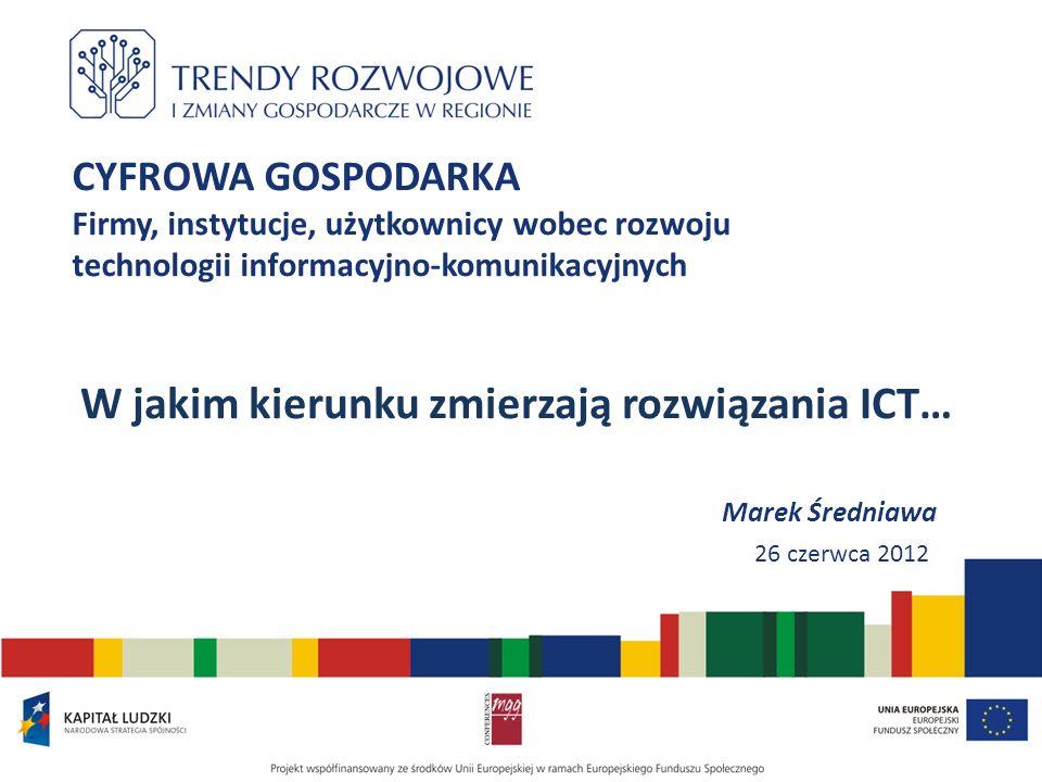 W jakim kierunku zmierzają rozwiązania ICT…