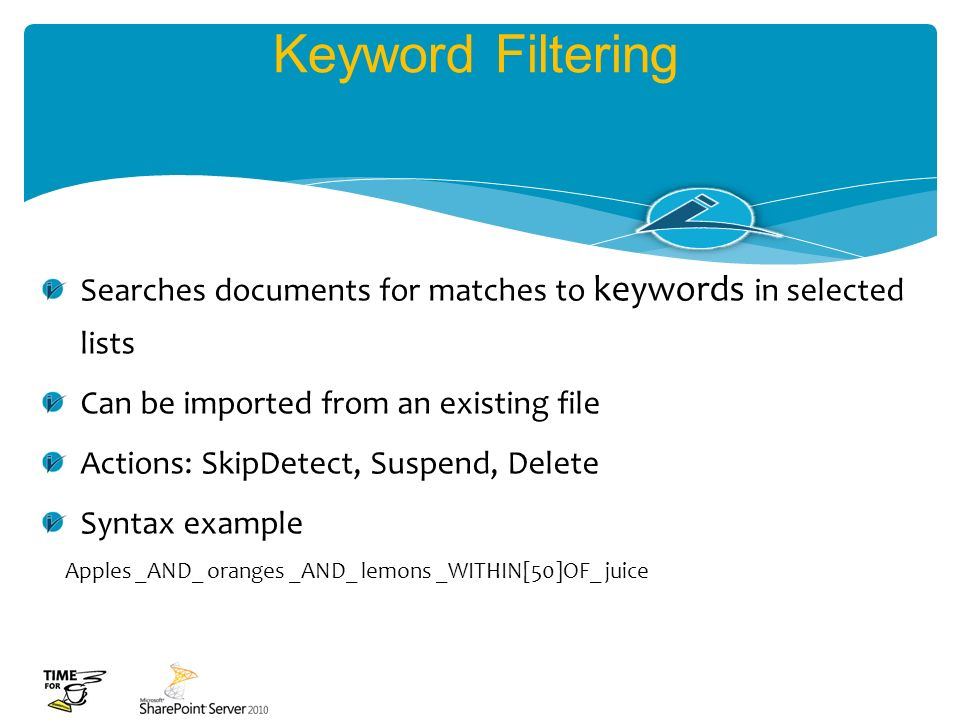 Keyword Filtering Searches documents for matches to keywords in selected lists. Can be imported from an existing file.