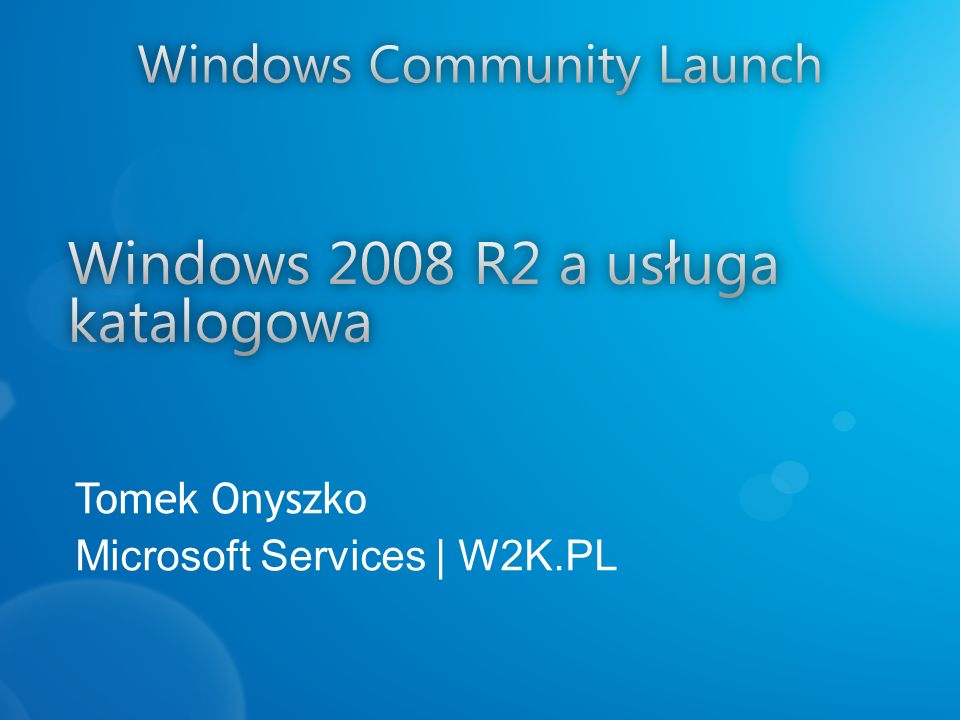 Tomek Onyszko Microsoft Services | W2K.PL