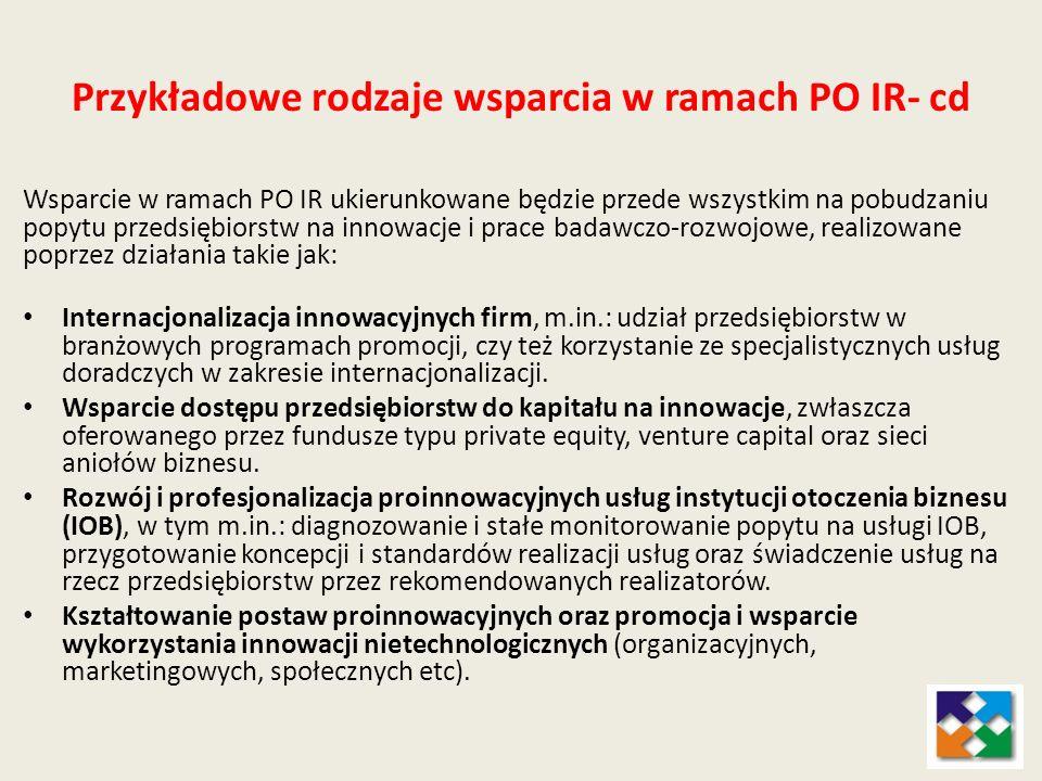 Przykładowe rodzaje wsparcia w ramach PO IR- cd