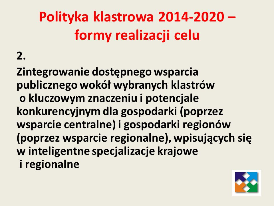 Polityka klastrowa 2014-2020 – formy realizacji celu