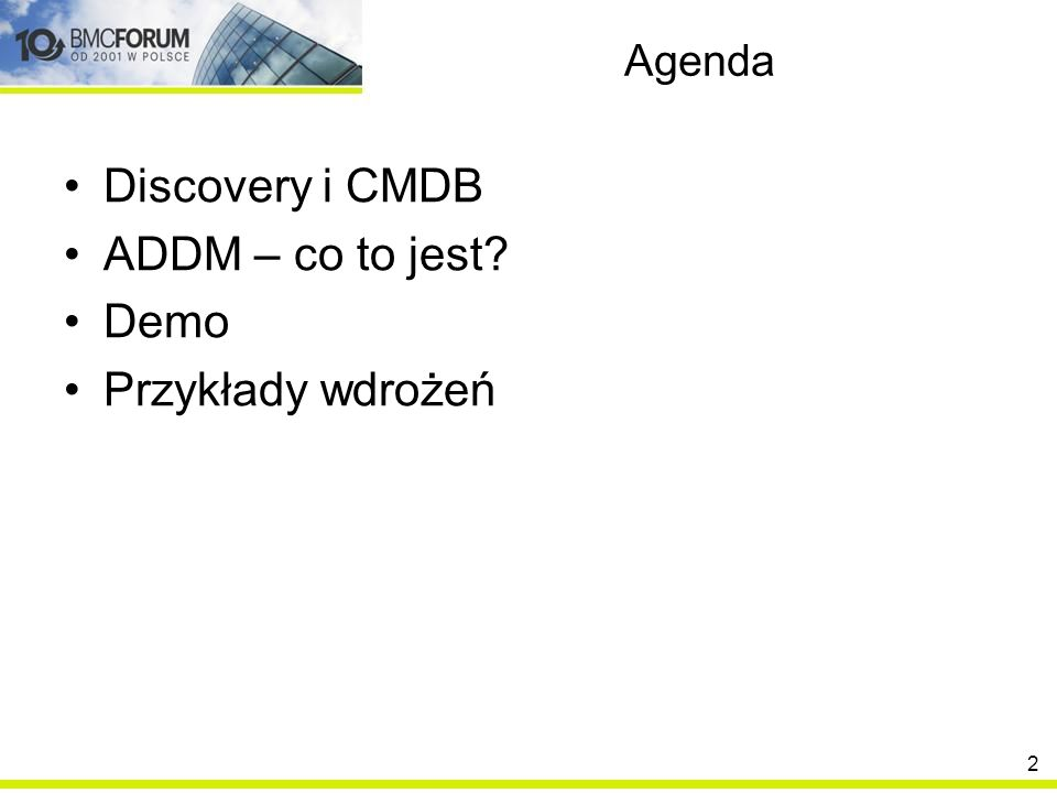 Agenda Discovery i CMDB ADDM – co to jest Demo Przykłady wdrożeń