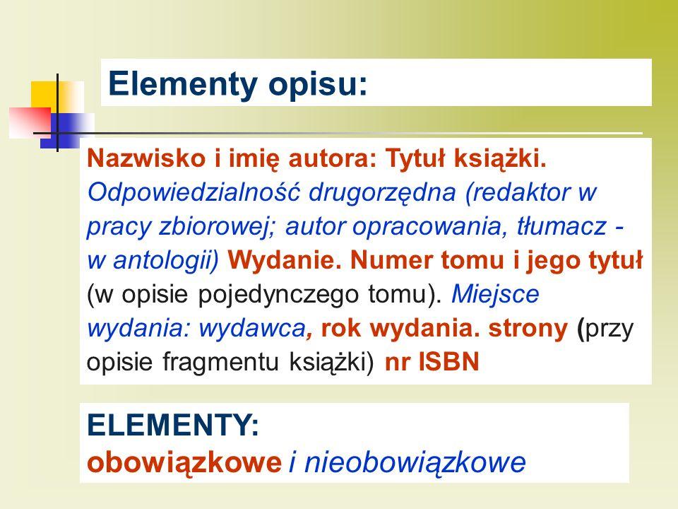 Elementy opisu: ELEMENTY: obowiązkowe i nieobowiązkowe
