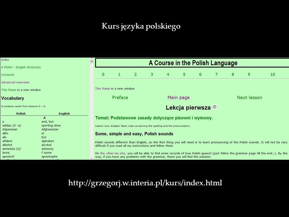 Kurs języka polskiego http://grzegorj.w.interia.pl/kurs/index.html