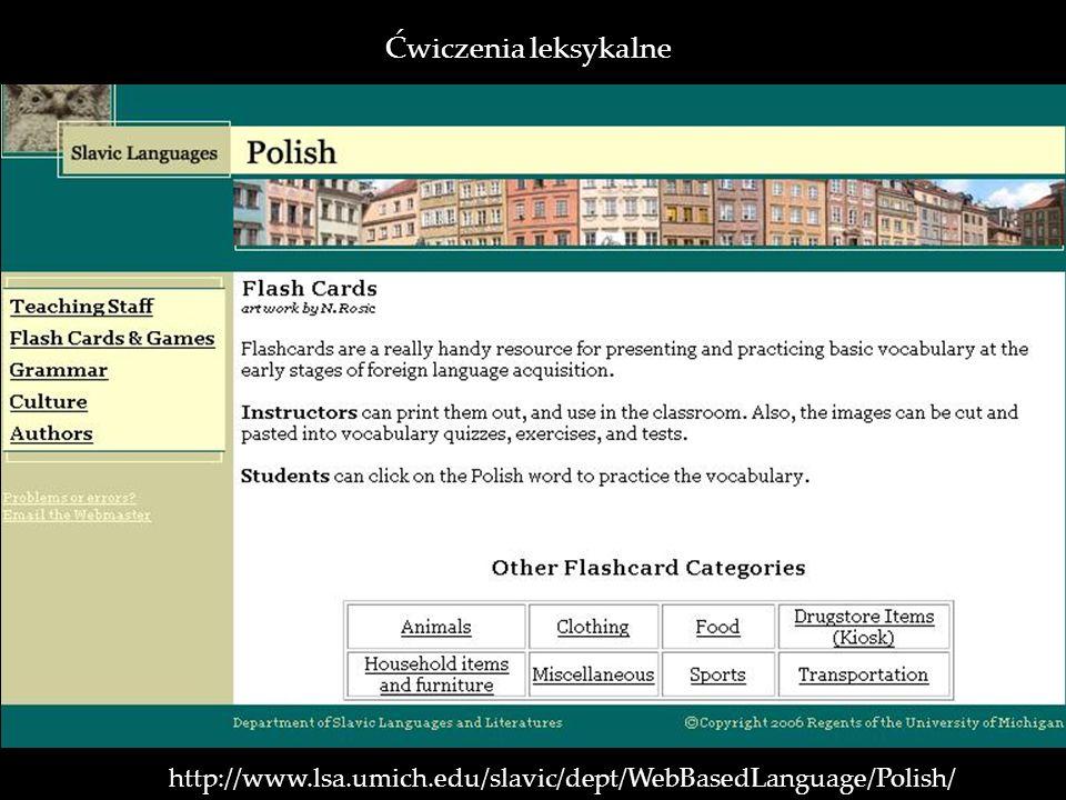Ćwiczenia leksykalne http://www.lsa.umich.edu/slavic/dept/WebBasedLanguage/Polish/