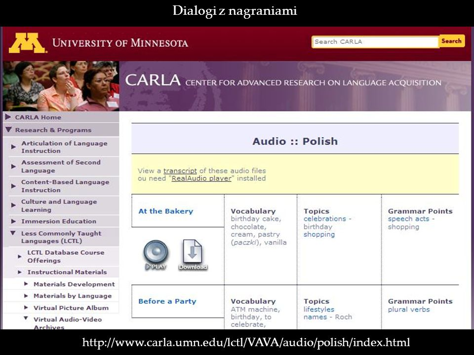 Dialogi z nagraniami http://www.carla.umn.edu/lctl/VAVA/audio/polish/index.html