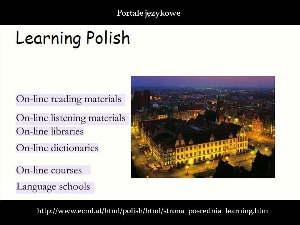 Portale językowe http://www.ecml.at/html/polish/html/strona_posrednia_learning.htm