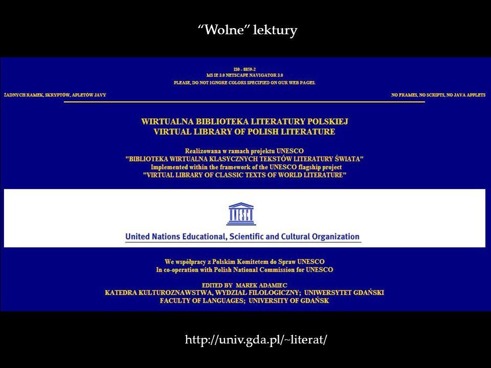 Wolne lektury http://univ.gda.pl/~literat/