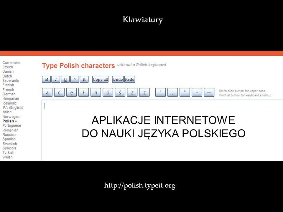 APLIKACJE INTERNETOWE DO NAUKI JĘZYKA POLSKIEGO