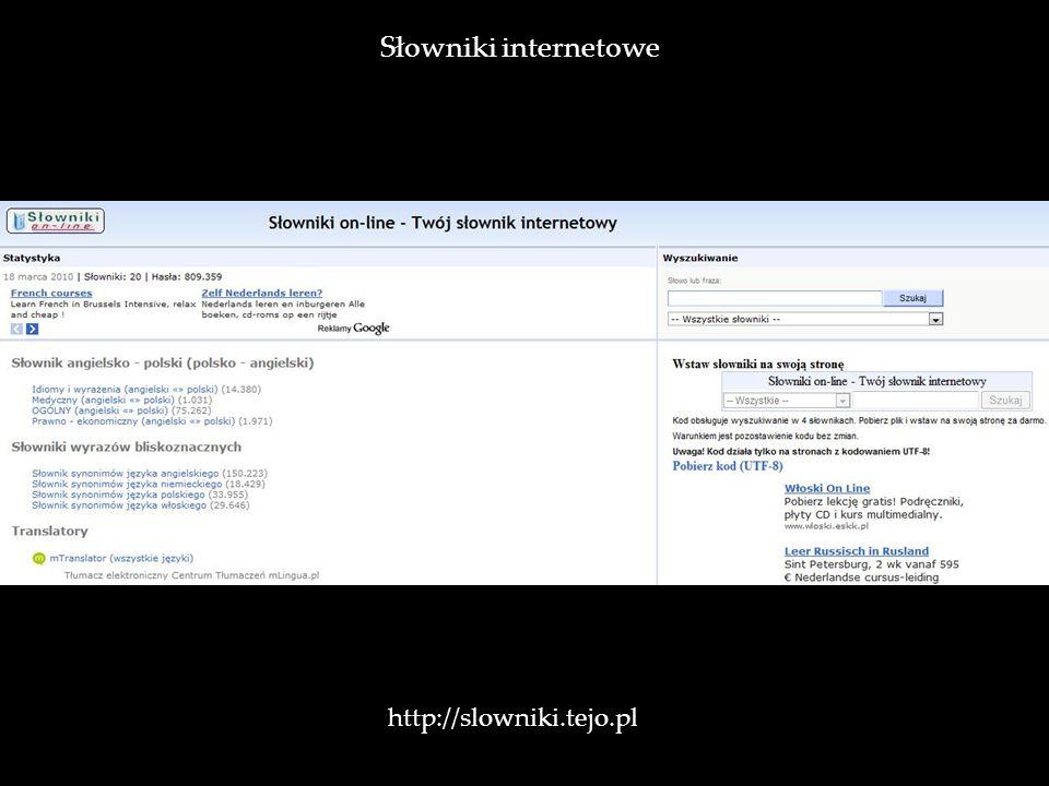 Słowniki internetowe http://slowniki.tejo.pl