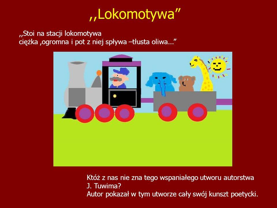 ,,Lokomotywa ,,Stoi na stacji lokomotywa