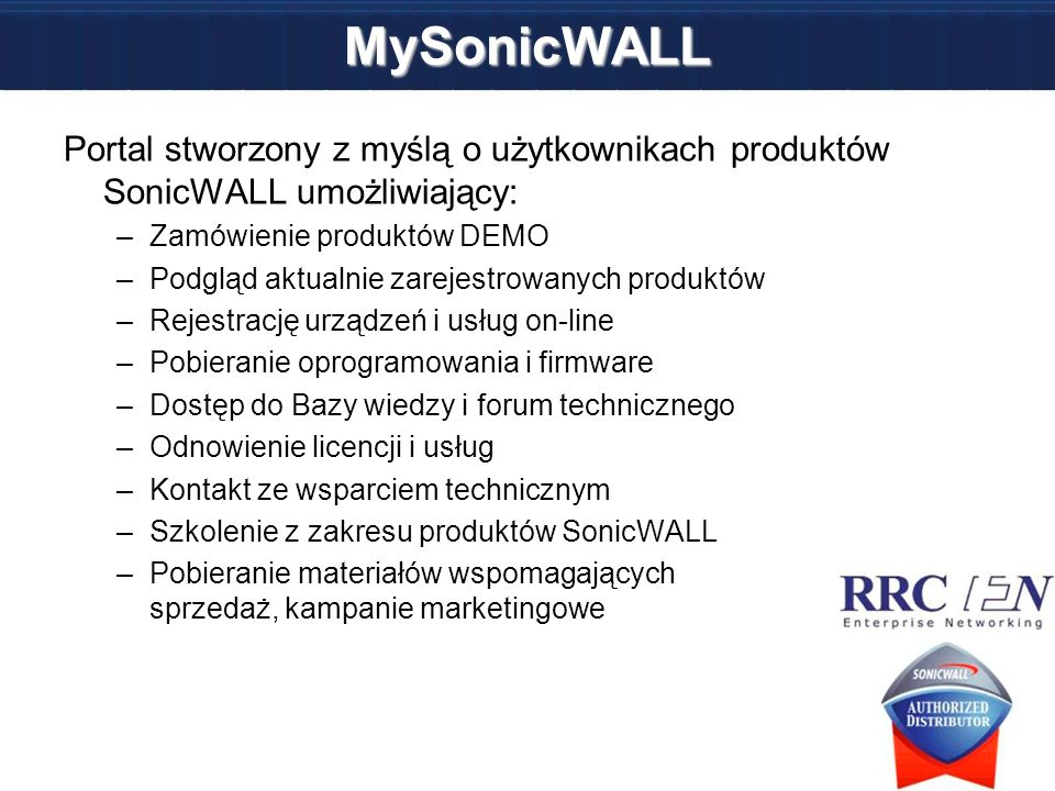 MySonicWALLPortal stworzony z myślą o użytkownikach produktów SonicWALL umożliwiający: Zamówienie produktów DEMO.