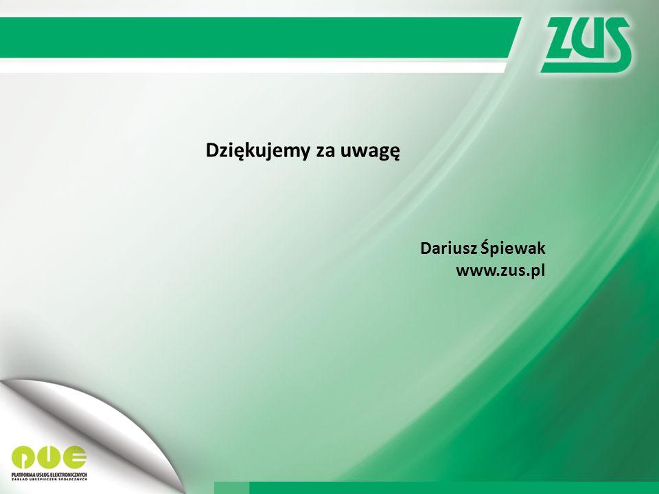 Dziękujemy za uwagę Dariusz Śpiewak www.zus.pl