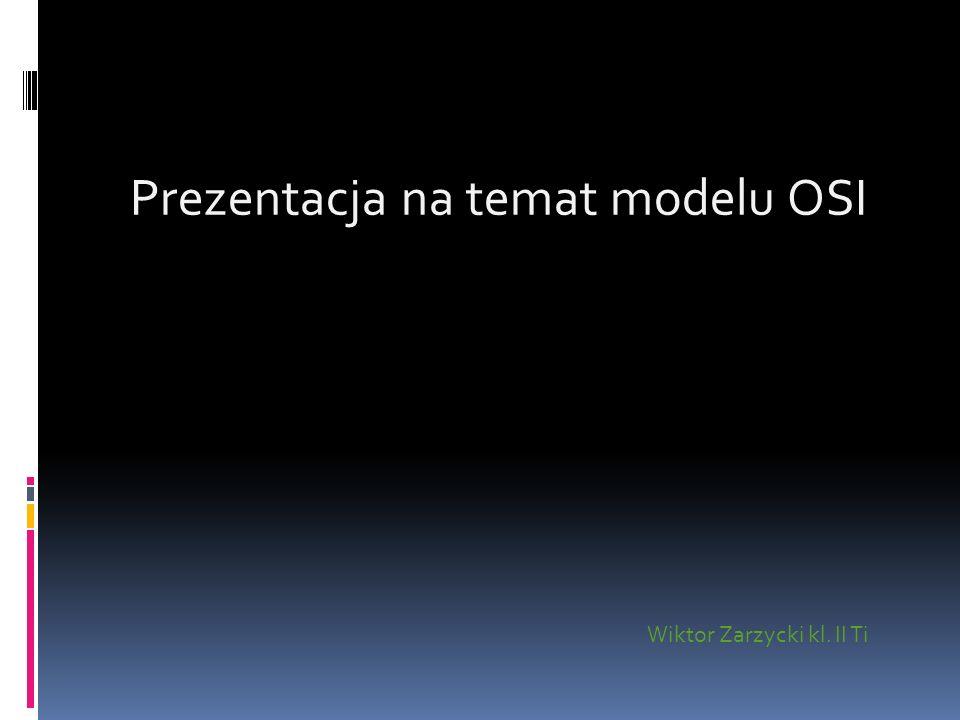 Prezentacja na temat modelu OSI