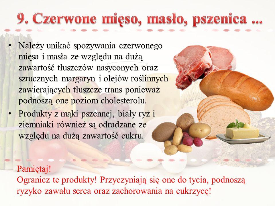 9. Czerwone mięso, masło, pszenica ...