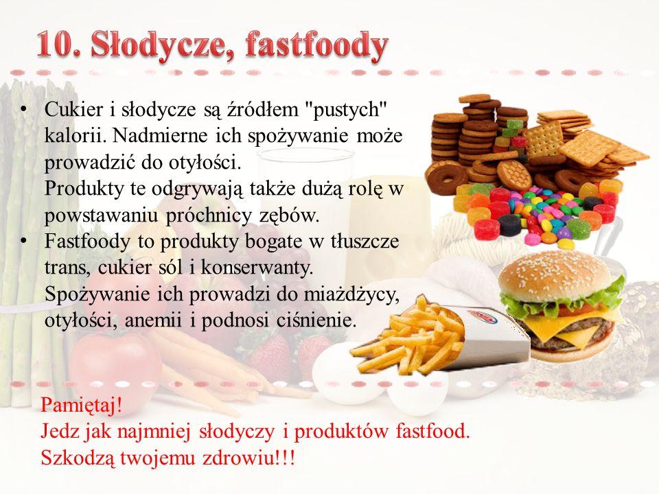 10. Słodycze, fastfoody