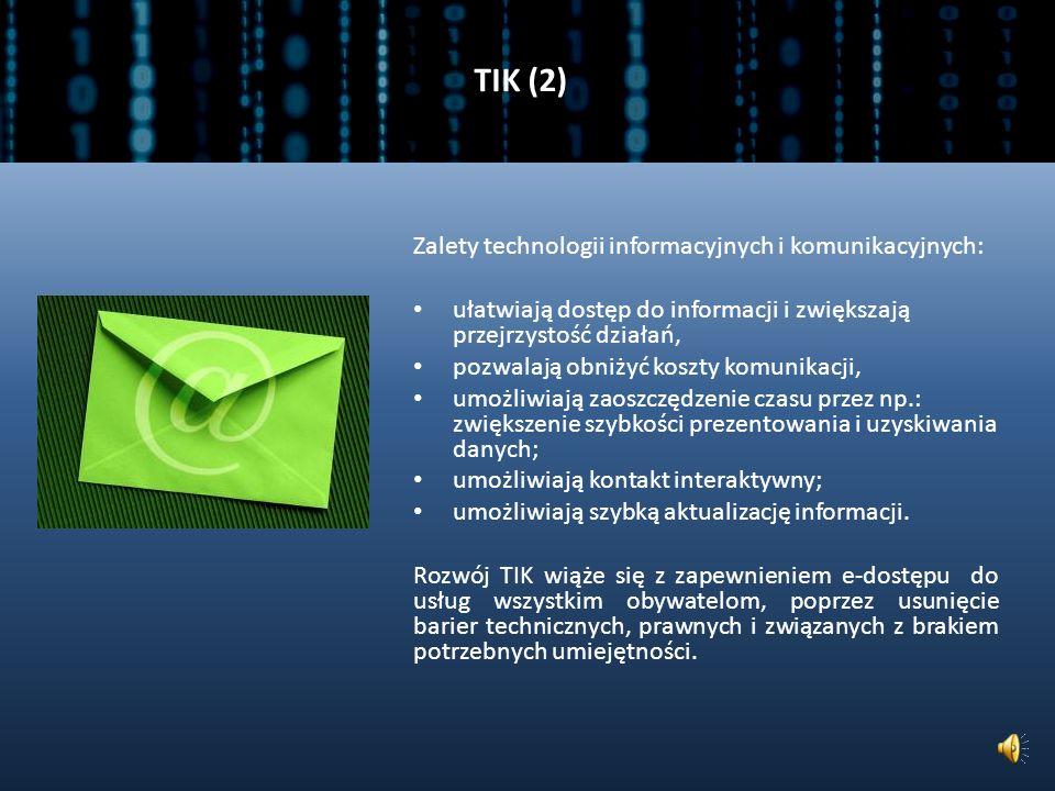 TIK (2) Zalety technologii informacyjnych i komunikacyjnych: